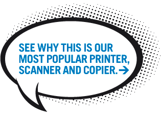 See why this is our most popular printer, scanner and copier