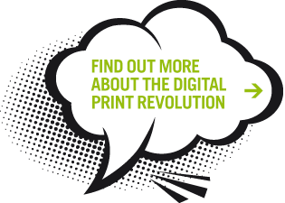 Find out more about the digital print revolution